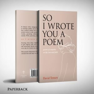 So I Wrote You A Poem by David Tensen